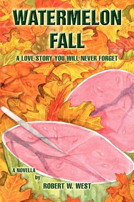 Watermelon Fall - West, Robert W