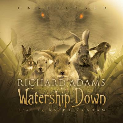 Watership Down - Adams, Richard, and Cosham, Ralph (Read by)