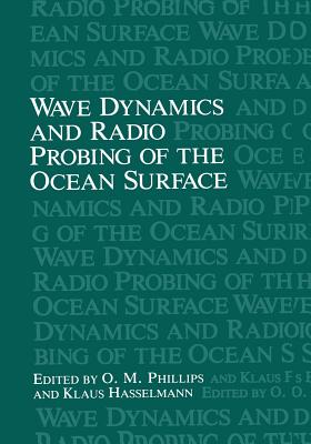 Wave Dynamics and Radio Probing of the Ocean Surface - Phillips, O M, and Hasselmann, Klaus