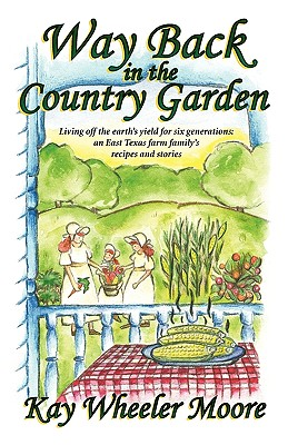Way Back in the Country Garden - Moore, Kay Wheeler