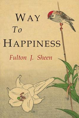 Way to Happiness - Sheen, Fulton J