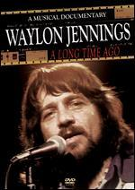 Waylon Jennings: A Long Time Ago