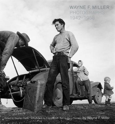 Wayne F. Miller: Photographs 1942-1958 - Daiter, Stephen (Editor), and Miller, Wayne (Photographer), and Tremain, Kerry