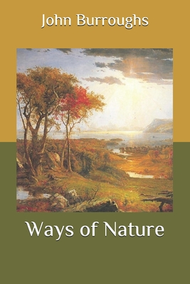 Ways of Nature - Burroughs, John