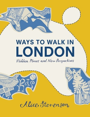 Ways to Walk in London: Hidden Places and New Perspectives -