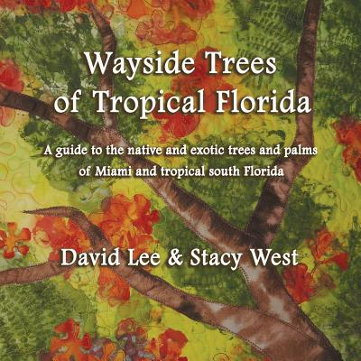 Wayside trees of miami - West, Stacy, and Lee, David