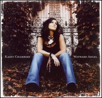 Wayward Angel - Kasey Chambers