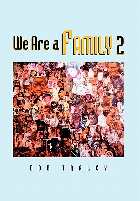We Are a Family Part 2 - Bob Traley, Traley