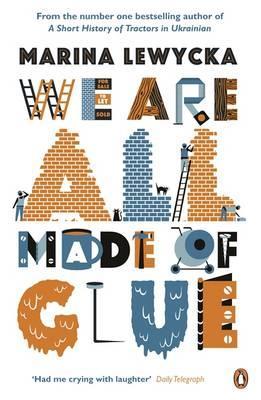 We are All Made of Glue - Lewycka, Marina