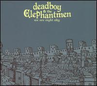 We Are Night Sky - Deadboy & The Elephantmen