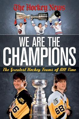 We Are the Champions: The Greatest Hockey Teams of All-Time - Fraser, Edward (Editor)