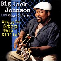 We Got to Stop This Killin' - Big Johnson Jack & the Oilers
