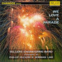 We Love a Parade - Sellers Engineering Band