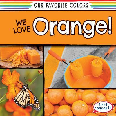 We Love Orange! - O'Connell, Emma