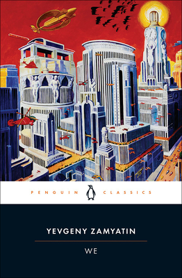 We: New Edition - Zamyatin, Yevgeny, and Brown, Clarence (Introduction by)