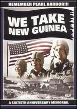 We Take New Guinea