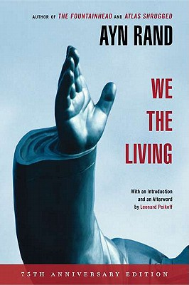 We the Living - Rand, Ayn, and Peikoff, Leonard (Introduction by)