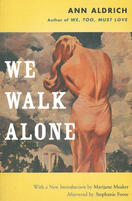 We Walk Alone - Aldrich, Ann, and Meaker, Marijane (Introduction by), and Foote, Stephanie (Afterword by)