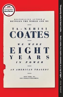 We Were Eight Years in Power: An American Tragedy - Coates, Ta-Nehisi