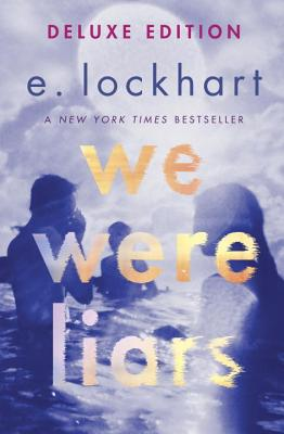 We Were Liars Deluxe Edition - Lockhart, E