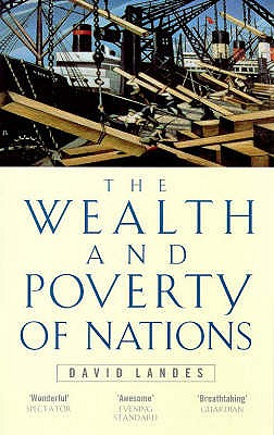 Wealth And Poverty Of Nations - Landes, David S.