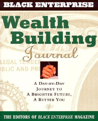 Wealth-Building Journal: A Day-By-Day Journey to a Brighter Future, a Better You - Black Enterprise