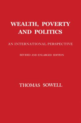 Wealth, Poverty and Politics - Sowell, Thomas