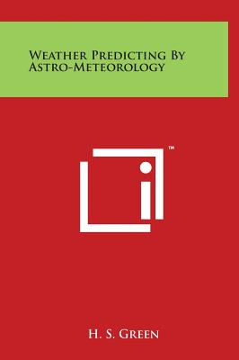 Weather Predicting by Astro-Meteorology - Green, H S