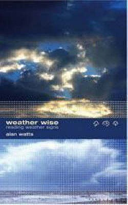 Weather Wise: Reading Weather Signs - Watts, Alan