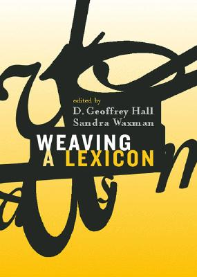 Weaving a Lexicon - Hall, D Geoffrey (Editor)