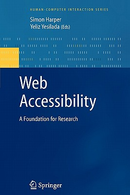 Web Accessibility: A Foundation for Research - Harper, Simon (Editor), and Yesilada, Yeliz (Editor)