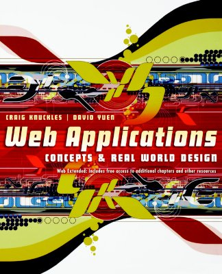 Web Applications: Concepts & Real World Design - Knuckles, Craig D, and Yuen, David S
