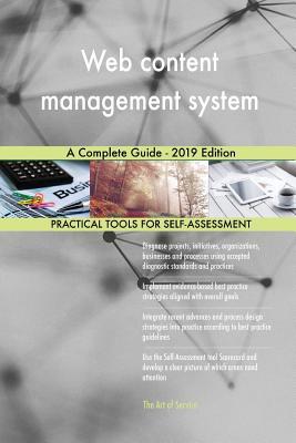 Web content management system A Complete Guide - 2019 Edition - Blokdyk, Gerardus