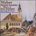 Weber: Clarinet Concertos Nos. 1 & 2; Gran Quintetto