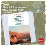 "Weber: Messe Nr. 1 ""Freisch�tz-Messe""; Messe Nr. 2 ""Jubel-Messe"""