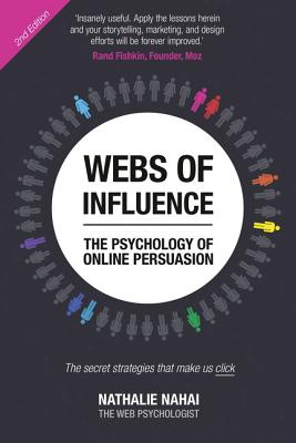 Webs of Influence: The Psychology of Online Persuasion (2nd Edition) - Nahai, Nathalie