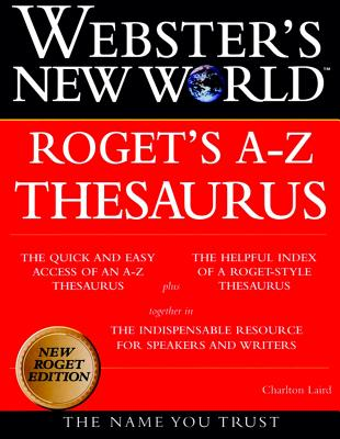 Webster's New World Roget's A-Z Thesaurus - Laird, Charlton, and The Editors of the Webster's New World Dictionaries
