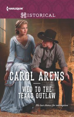 Wed to the Texas Outlaw - Arens, Carol