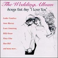 Wedding Album: Songs That Say I Love You - Various Artists