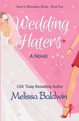 Wedding Haters - Baldwin, Melissa