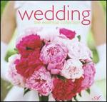 Wedding: The Essential Collection