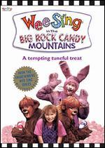 Wee Sing: The Big Rock Candy Mountains