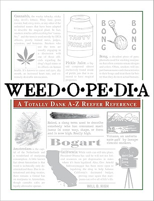 Weedopedia: A Totally Dank A-Z Reefer Reference - High, Will B