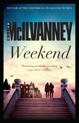 Weekend - McIlvanney, William