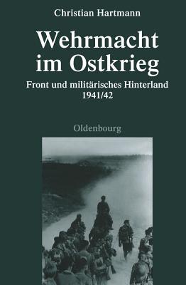 Wehrmacht Im Ostkrieg - Hartmann, Christian