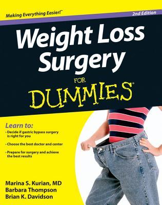 Weight Loss Surgery for Dummies - Kurian, Marina S, and Thompson, Barbara, and Davidson, Brian K