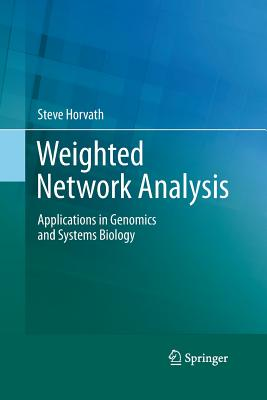 Weighted Network Analysis: Applications in Genomics and Systems Biology - Horvath, Steve
