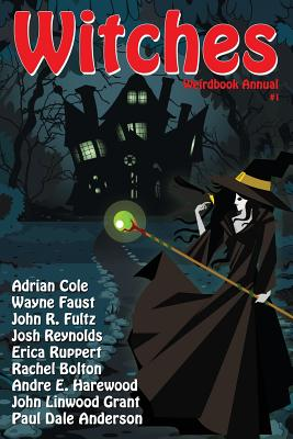 Weirdbook Annual #1: Witches - Draa, Douglas (Editor), and Anderson, Paul Dale, and Cole, Adrian