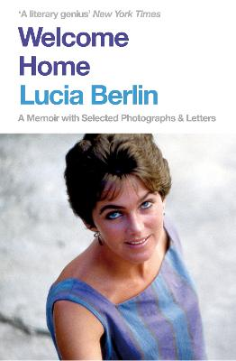 Welcome Home: A Memoir with Selected Photographs and Letters - Berlin, Lucia