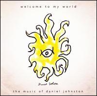 Welcome to My World - Daniel Johnston